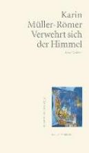 Müller-Römer, Karin Verwehrt sich der Himmel