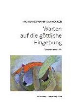Neumann-Dannecker, Ingrid Warten auf die gttliche Eingebung