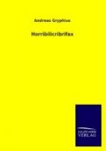 Gryphius, Andreas Horribilicribrifax