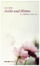 Spirig, Janine Asche und Blüten