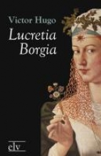 Hugo, Victor Lucretia Borgia