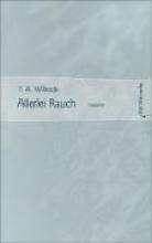 Wilrode, T. A. Allerlei Rauch
