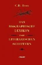 Rose, C. D. Das biographische Lexikon vom literarischen Scheitern