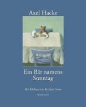 Hacke, Axel Ein Bär namens Sonntag