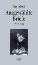 Debord, Guy Ausgewhlte Briefe 1957-1994
