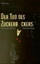 Frey, Peter Der Tod des Zuckerbäckers
