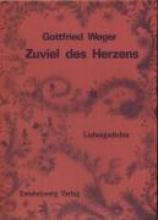 Weger, Gottfried Zuviel des Herzens
