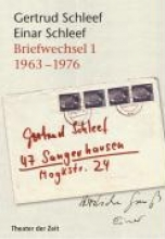 Schleef, Gertrud Gertrud Schleef Einar Schleef - Briefwechsel 11963-1976