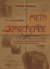 Hachmann, Dietlinde Mein Wunscherbe. Teil 1: Zwischen zwei Welten