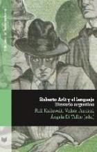 Roberto Arlt y el lenguaje literario argentino