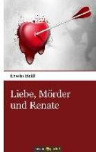 Heiß, Erwin Liebe, Mörder und Renate