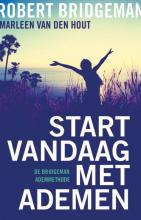Marleen van den Hout Robert Bridgeman, Start vandaag met ademen