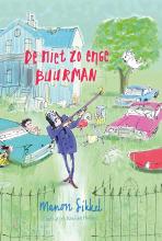 Katrien Holland Manon Sikkel, De niet zo enge buurman