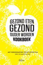 Eric De Maerteleire , Gezond eten gezond, ouder worden-kookboek
