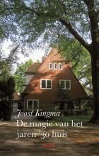 Joost Kingma , De magie van het jaren `30 huis