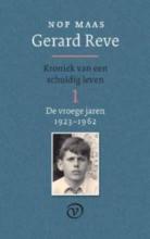 Nop  Maas Gerard Reve - Kroniek van een schuldig leven 1 (De vroege jaren: 1923-1962)