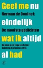 Herman de Coninck Geef me nu eindelijk wat ik altijd al had (POD)