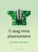 Caroline Reeders , U mag even plaatsnemen