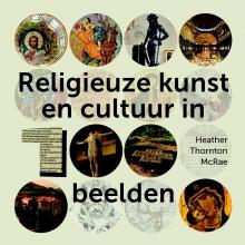 Heather  Thornton McRae Religieuze kunst en cultuur in 100 beelden