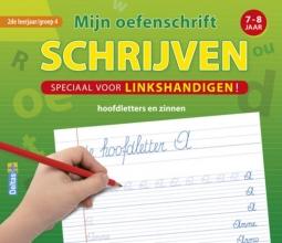 Mijn oefenschrift schrijven 7-8 jaar speciaal voor linkshandigen