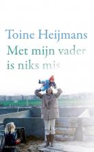 Toine Heijmans , Met mijn vader is niks mis