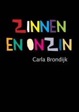 Carla  Brondijk Zinnen en Onzin