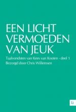Chris  Willemsen Een licht vermoeden van jeuk - Taalvondsten van Kees van Kooten - deel 1
