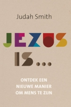 Judah Smith , Jezus is...