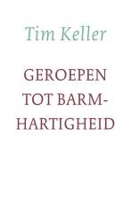 Tim Keller , Geroepen tot barmhartigheid