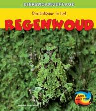 Deborah  Underwood Dierencamouflage - Onzichtbaar in het Regenwoud