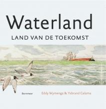 Ysbrand Galama Eddy Wymenga, Waterland