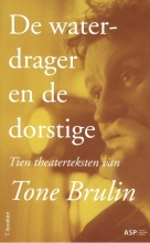 Tone Brulin , De waterdrager en de dorstige