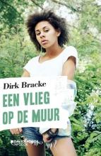 Dirk Bracke , Een vlieg op de muur
