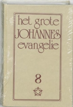 J. Lorber , Het grote Johannes evangelie 8
