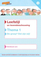 Odile van Eck, Sabien  Onvlee, Paula  Wessels Leefstijl en levensbeschouwing Thema 1 groep 3 Werkboek