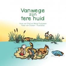 Marja Poulussen Hans van Driel, Vanwege zijn tere huid