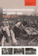 Johan Frieswijk Maarten van der Linde, De Volkshogeschool in Nederland 1925-2010