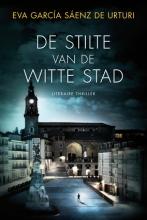 Eva  García Sáenz de Urturi De stilte van de witte stad