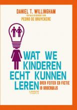 Daniel T. Willingham , Wat we kinderen echt kunnen leren