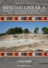 Peter George van Soesbergen , Minoan Linear A Volume I Hurrians and Hurrian in Minoan Crete Part 2: Text, bibliography and indices