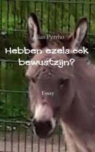 Alias  Pyrrho Hebben ezels ook bewustzijn?