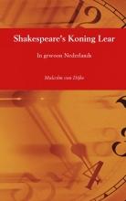 Malcolm  Van Dijke Shakespeare`s Koning Lear