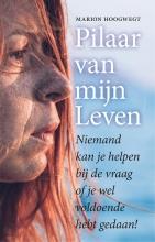Marion Hoogwegt , Pilaar van mijn leven