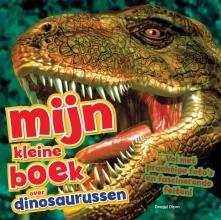 Dougal  Dixon Mijn Kleine Boek Over Dinosauriërs