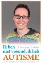 Ellen van Gelder Ik ben niet vreemd, ik heb autisme.