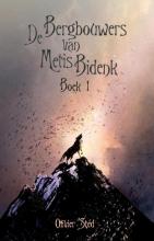 Oliver Sted , De bergbouwers van Metis Bidenk