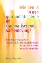 Franz Ruppert , Wie ben ik in een getraumatiseerde en traumatiserende samenleving?