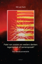 Wil van Esch , Palet van oosters en westers denken: tegenspraak of samenspraak