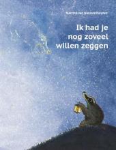 Martine van Nieuwenhuyzen Ik had je nog zoveel willen zeggen