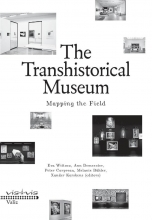 Eva  Wittocx, Ann  Demeester, Mieke  Bal, Bice  Curiger The transhistorical museum